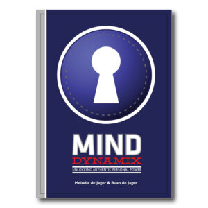 Mind Dynamix, Change, positive, personal power, effort, determination, adaptation, flexibility